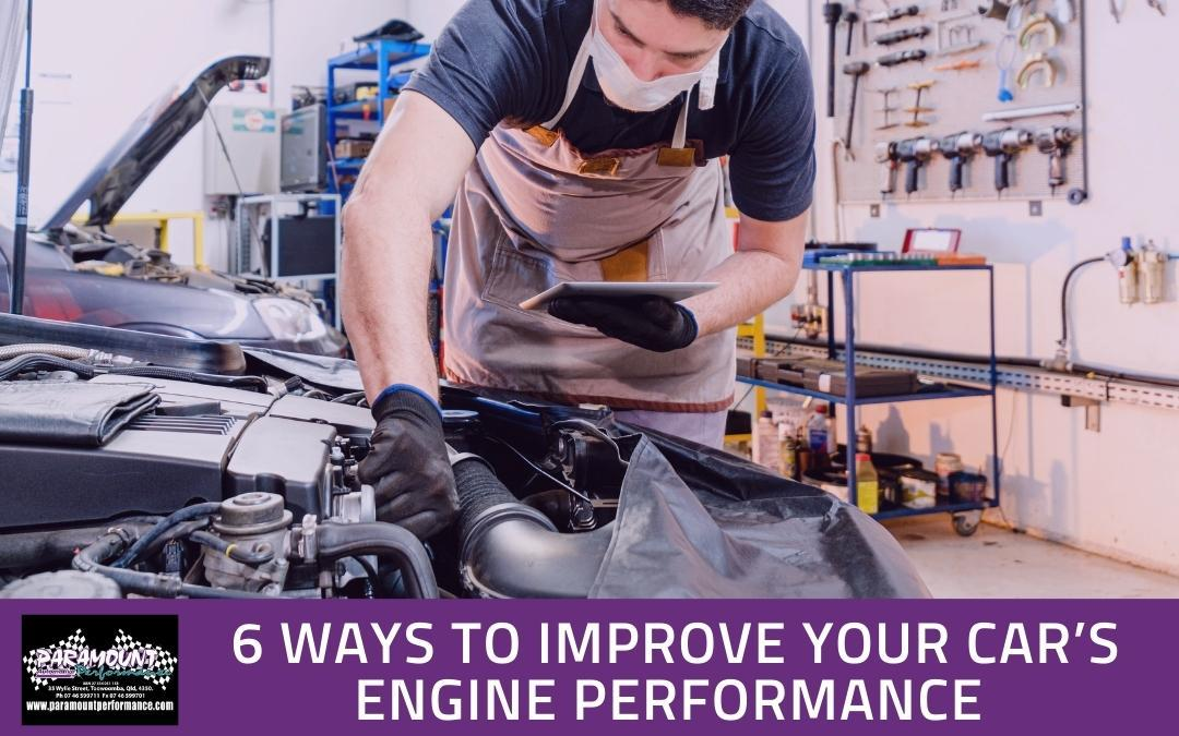 6 Ways to Improve Your Car's Engine Performance